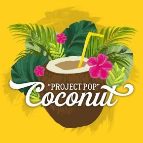 "PROJECT POP // SINGLE ""COCONUT"""