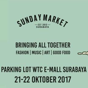 SUNDAY MARKET SURABAYA 2017 // BRINGING ALL TOGETHER