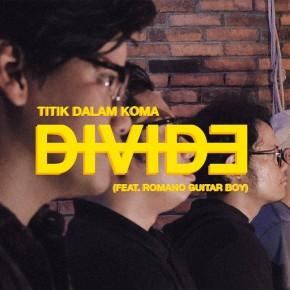 "DIVIDE // SINGLE ""TITIK DALAM KOMA"""