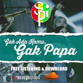 """SELAMAT PAGI INDONESIA // SINGLE """"GAK ADA KAMU GAK PAPA"""""""