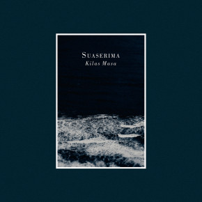 "SUASERIMA // ALBUM ""KILAS MASA"""