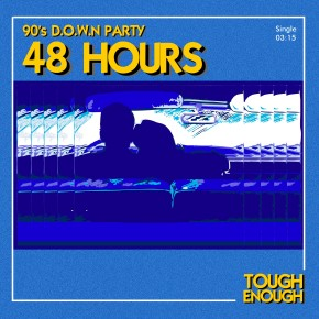 "BAND 90's D.O.W.N // Party single ""48 Hours"""