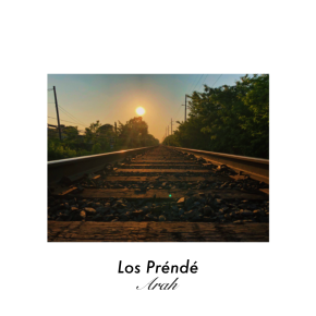 "LOS PRENDE // SINGLE ""ARAH"""