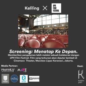 SCREENING KELILING X UPH FILM FESTIVAL : MENATAP KE DEPAN
