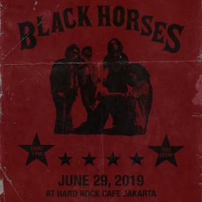 BLACK HORSES // GELAR KONSER TUNGGAL DI HARD ROCK CAFE JAKARTA