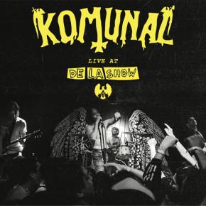"""KOMUNAL // ALBUM """"LIVE AT DE LA SHOW"""""""
