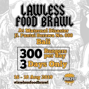 LAWLESS BURGERBAR FOOD BRAWL BALI