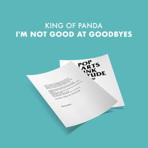 """KING OF PANDA // VIDEO LIRIK """"I'M NOT GOOD AT GOODBYES"""""""