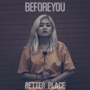 "BEFOREYOU // VIDEO MUSIK ""BETTER PLACE"""