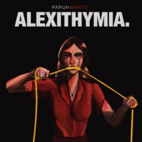 "PARUHWAKTU // SINGLE ""ALEXITHYMIA"""