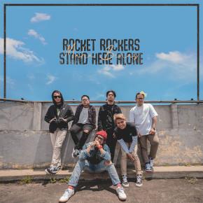 "ROCKET ROCKERS & STAND HERE ALONE // SINGLE ""MAHA BENAR"""