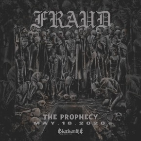 """FRAUD // VIDEO SINGLE """"THE PROPHECY"""""""