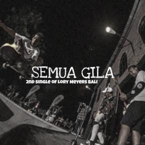 "LORI MEYERS // SINGLE ""SEMUA GILA"""