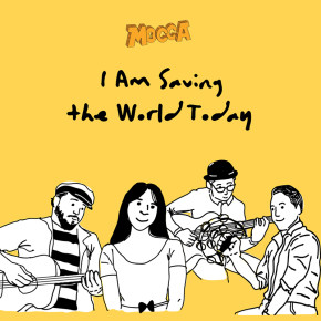 "MOCCA // SINGLE ""I AM SAVING THE WORLD TODAY"""