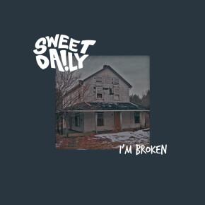 "SWEET DAILY // SINGLE ""I'M BROKEN"""