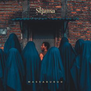 "SHAMA // SINGLE ""MASSA BURUH"""