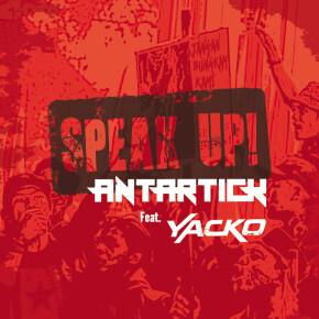 "ANTARTICK FT. YACKO // SINGLE ""SPEAK UP!"""