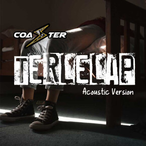 "COASTER // SINGLE ""TERLELAP (ACOUSTIC VERSION)"""