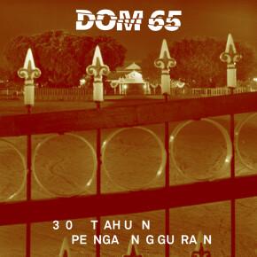 "DOM 65 // SINGLE ""30 TAHUN PENGANGGURAN"""
