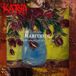 """KATYA // SINGLE """"MARITICIDE"""""""