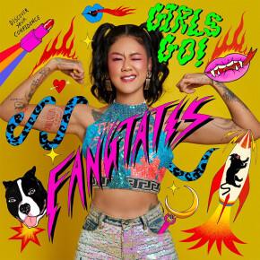 "FANGTATIS // SINGLE ""GIRLS GO"""