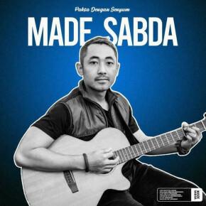 "MADE SABDA // SINGLE ""PAKSA DENGAN SENYUM"""