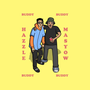 "HAZZEL FT. MASYOW // SINGLE ""BUDDY"""