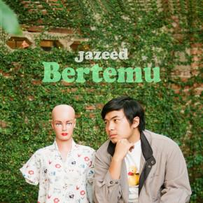 "JAZEED // SINGLE ""BERTEMU"""