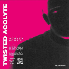 """MANNER HOUSE // SINGLE """"TWISTED ACOLYTE"""""""