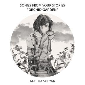 "ADHITIA SOFYAN // SINGLE ""ORCHID GARDEN"""