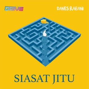 """DRIVE FT. DANES RABANI // VIDEO LIRIK """"SIASAT JITU"""""""
