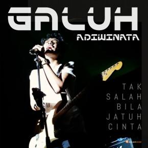 """GALUH ADIWINATA // SINGLE """"TAK SALAH BILA JATUH CINTA"""""""