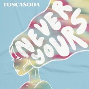 "TOSCASODA // SEGERA LEPAS SINGLE ""NEVER YOURS"""