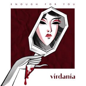 """VIRDANIA // SINGLE """"ENOUGH FOR YOU"""""""