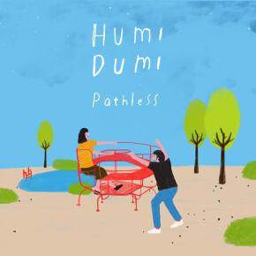 """HUMIDUMI // LEPAS ALBUM PERDANA BERTAJUK """"PATHLESS"""""""