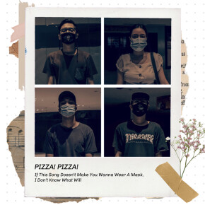 "PIZZA! PIZZA! // SINGLE ""IF THIS SONG DOESN'T MAKE YOU WANNA WEAR A MASK, I DON'T KNOW WHAT WILL"""