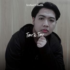 """IRZHAL EFADH // LEPAS ALBUM """"TIME TO TIME"""""""