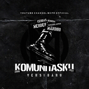 """MCPR // VIDEO MUSIK """"KOMUNITASKU"""""""