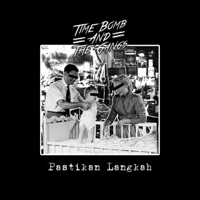 "TIME BOMB AND THE GANGS // VIDEO SINGLE ""PASTIKAN LANGKAH"""