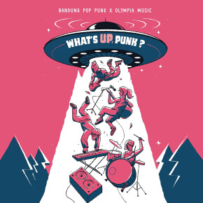 "BANDUNG POP PUNK X OLYMPIA MUSIC // ALBUM KOMPILASI ""WHAT'S UP, PUNK?"""