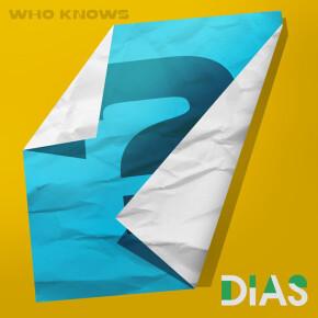 """DIAS // SINGLE """"WHO KNOWS"""""""