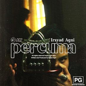 """IRSYAD AGNI // RILIS SINGLE """"PERCUMA"""""""