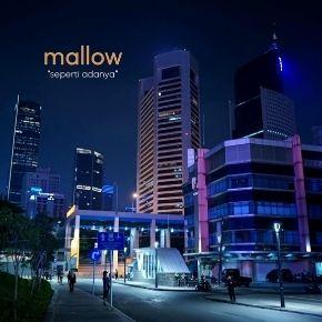 """MALLOW // RILIS SINGLE """"SEPERTI ADANYA"""""""