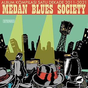 """MEDAN BLUES SOCIETY // RILIS ALBUM """"KOMPILASI SATU DEKADE MEDAN BLUES SOCIETY"""""""