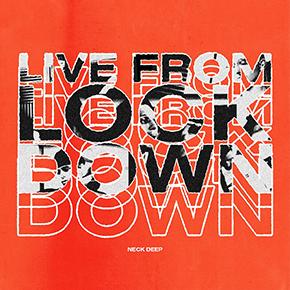 "NECK DEEP // MERILIS ALBUM ""LIVE FROM LOCKDOWN"""