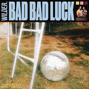 """WILDER // MERILIS ALBUM """"BAD BAD LUCK"""""""