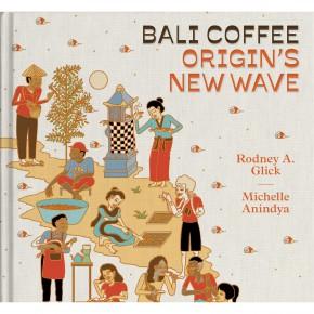 """RODNEY A. GLICK DAN MICHELLE / PELUNCURAN BUKU """"BALI COFFEE: ORIGIN'S NEW WAVE"""""""