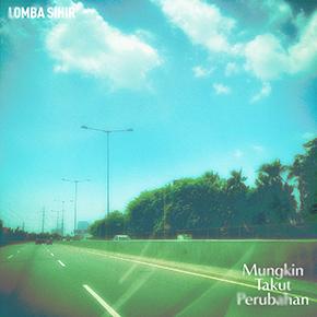 """LOMBA SIHIR // MERILIS EP """"MUNGKIN TAKUT PERUBAHAN"""""""